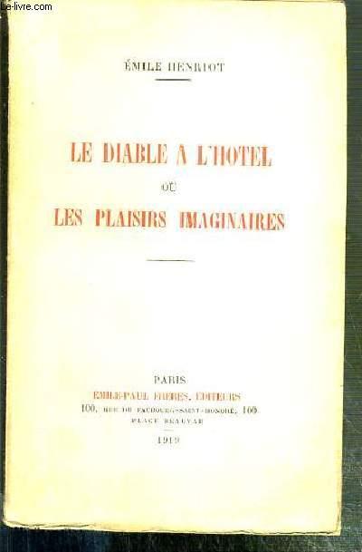 LE DIABLE A L'HOTEL OU LES PLAISIRS IMAGINAIRES - EXEMPLAIRE TIRE SPECIALEMENT POUR L'AUTEUR N°12 - ENVOI DE L'AUTEUR.