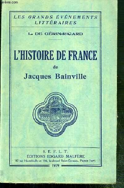 L'HISTOIRE DE FRANCE / COLLECTION LES GRANDS EVENEMENTS LITTERAIRES DE L. DE GERIN-RICARD.