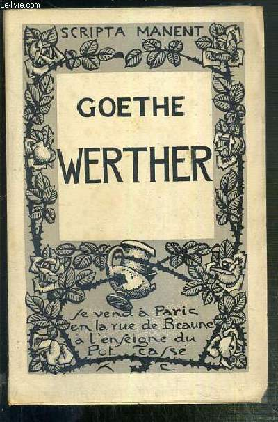 WERTHER / COLLECTION SCRIPTA MANENT N°30 - EXEMPLAIRE N°436 / 2500 SUR PAPIER CHESTERFIELD