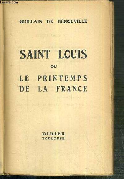 SAINT LOUIS OU LE PRINTEMPS DE LA FRANCE