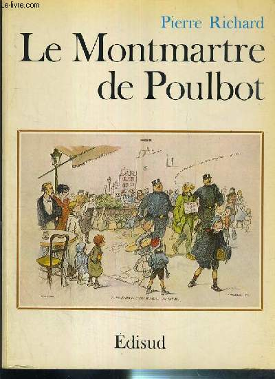LE MONTMARTRE DE POULBOT / COLLECTION LE CHEMIN DE OEUVRE.