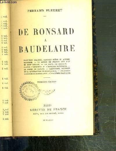 DE RONSARD A BAUDELAIRE - FRANCESCO COLONNA, MAURICE SCEVE ET AUTRES ILLUSTRES - LA SATIRE EN FRANCE AUX XVIe ET XVIIe SIECLES - LE SIEUR DE SIGOGNE - CLAUDE D'ESTERNOD ET L'ESPADON SATYRIQUE... - 3eme EDITION