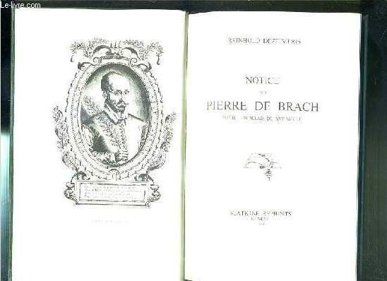 NOTICE SUR PIERRE DE BRACH - POETE BORDELAIS DU XVIe SIECLE / REIMPRESSION DE L'EDITION DE PARIS, 1858.