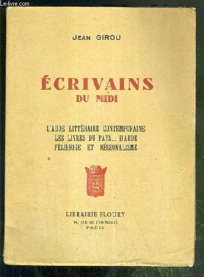 ECRIVAINS DU MIDI - L'AUDE LITTERAIRE CONTEMPORAINE - LES LIVRES DU PAYS.. D'AUDE - FELIBRIGE ET REGIONALISME / COLLECTION ESCALES EN OCCITANIE N°3
