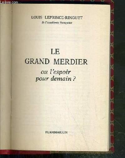 LE GRAND MERDIER OU L'ESPOIR POUR DEMAIN ?