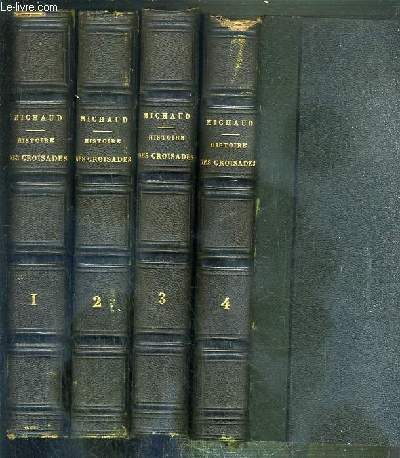 HISTOIRE DES CROISADES - 4 TOMES - 1 + 2 + 3 + 4 / NOUVELLE EDITION - 3 photos disponibles dont la table des matieres.