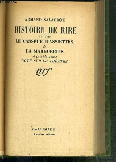 HISTOIRE DE RIRE SUIVI DE LE CASSEUR D'ASSIETTES, DE LA MARGUERITE ET PRECEDE D'UNE NOTE SUR LE THEATRE.