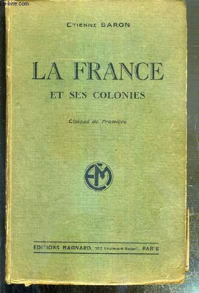 LA FRANCE ET SES COLONIES - CLASSES DE PREMIERE / PROGRAMME DU 30 AVRIL 1931 / 4eme EDITION