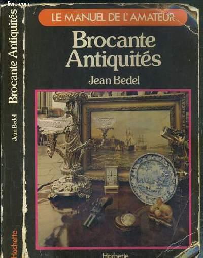 BROCANTE ANTIQUITES / LE MANUEL DE L'AMATEUR.