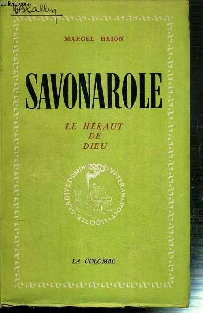 SAVONAROLE - LE HERAUT DE DIEU