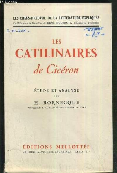 LES CATILINAIRES DE CICERON - ETUDE ET ANALYSE / LES CHEFS D'OEUVRE DE LA LITTERATURE EXPLIQUES