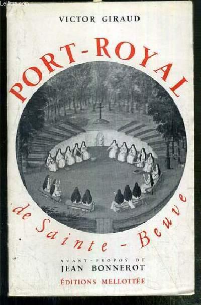 PORT-ROYAL DE SAINTE-BEUVE - ETUDE ET ANALYSE - LES CHEFS D'OEUVRE DE LA LITTERATURE EXPLIQUES.
