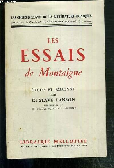 LES ESSAIS DE MONTAIGNE - ETUDE ET ANALYSE - LES CHEFS D'OEUVRE DE LA LITTERATURE EXLIQUES.