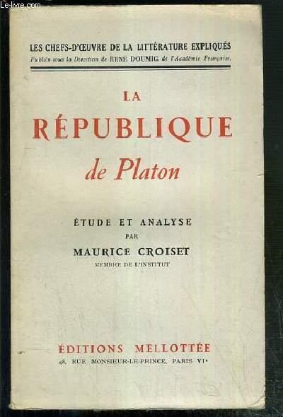 LA REPUBLIQUE DE PLATON -  ETUDE ET ANALYSE - LES CHEFS D'OEUVRE DE LA LITTERATURE EXLIQUES
