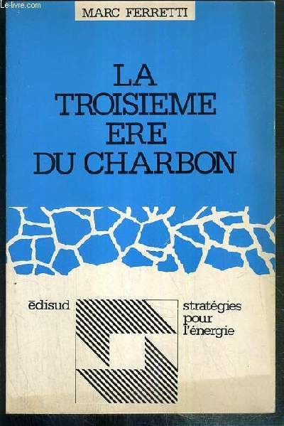 LA TROISIEME ERE DU CHARBON / COLLECTION STRATEGIES POUR L'ENERGIE