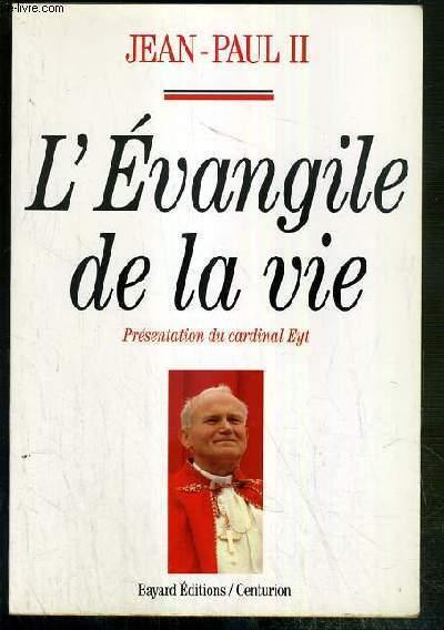 L'EVANGILE DE LA VIE - PRESENTATION DU CARDINAL EYT