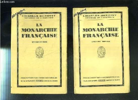 LA MONARCHIE FRANCAISE - 2 VOLUMES - LIVRE I et LIVRE II - LIVRE I. L'OEUVRE ROYALE - LIVRE II. QUELQUES ROIS / COLLECTION LES CONSTRUCTEURS.