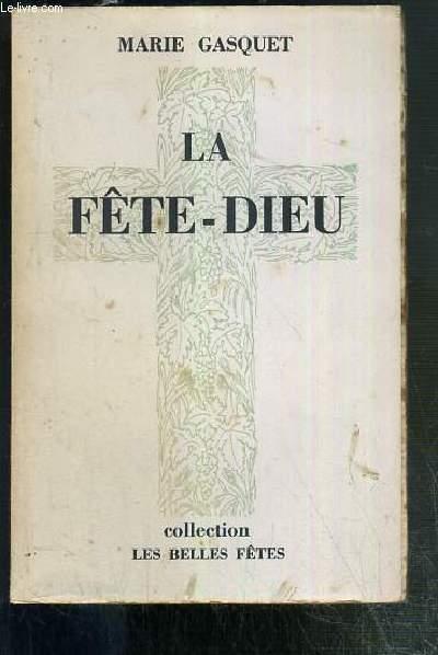 LA FETE-DIEU / COLLECTION LES BELLES FETES