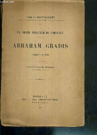 ABRAHAM GRADIS (1699?-1780) - UN GRAND ARMATEUR DE BORDEAUX.