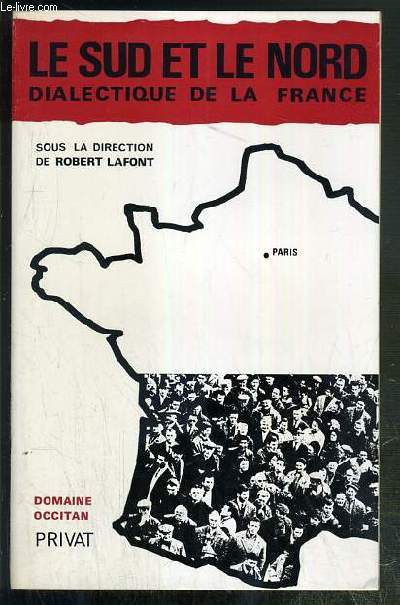 LE SUD ET LE NORD - DIALECTIQUE DE LA FRANCE / COLLECTION DOMAINE OCCITAN