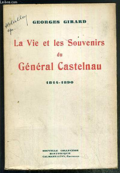 LA VIE ET LES SOUVENIRS DU GENERAL CASTELNAU - 1814-1890 / NOUVELLE COLLECTION HISTORIQUE