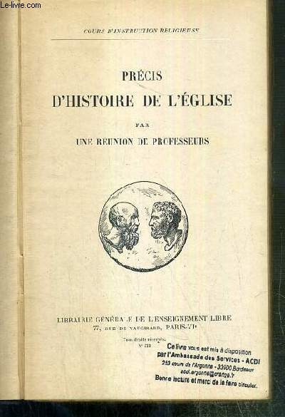 PRECIS D'HISTOIRE DE L'EGLISE  - N° 322 / COURS D'INSTRUCTION RELIGIEUSE.