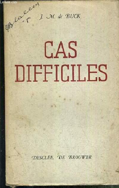 CAS DIFFICILES