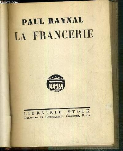 LA FRANCERIE - TROIS ACTES, EN 1914.