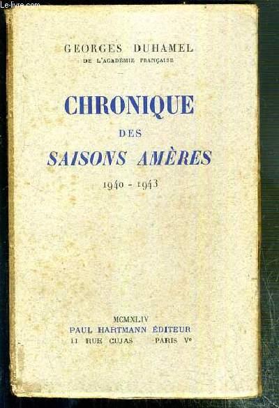 CHRONIQUE DES SAISONS AMERES - 1940-1943