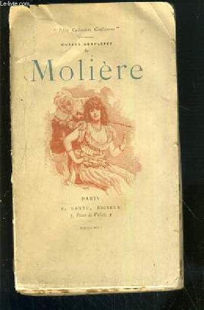 OEUVRES COMPLETES DE MOLIERE - TOME II.  SGANARELLE + DON GARCIE DE NAVARRE + LES FOURBERIES DE SCAPIN / PETIT COLLECTION GUILLAUME.