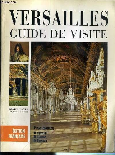 VERSAILLES - GUIDE DE VISITE - PLANS COMPLETS: CHATEAU, JARDINS, TRIANON.