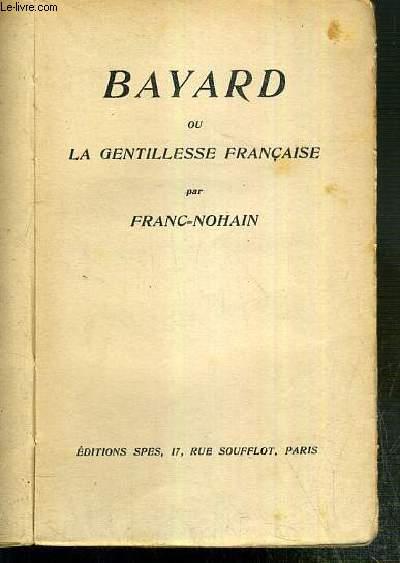 BAYARD OU GENTILLESSE FRANCAISE