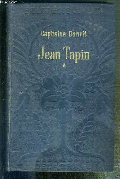 JEAN TAPIN - HISTOIRE D'UNE FAMILLE DE SOLDATS -  PREMIERE PERIODE: 1792-1830 - TOME PREMIER - 6me EDITION /  BIBLIOTHEQUE JUVENTA.