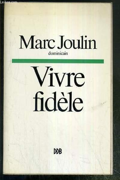 VIVRE FIDELE - ENVOI DE L'AUTEUR.
