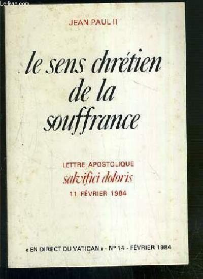 LE SENS CHRETIEN DE LA SOUFFRANCE - LETTRE APOSTOLIQUE - SALVIFICI DOLORIS - 11 FEVRIER 1984