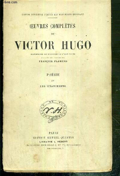 OEUVRES COMPLETES DE VICTOR HUGO - POESIE - IV. LES CHATIMENTS - ILLUSTREES DE 2 GRAVURES A L'EAU-FORTE COLLATIONNEES / EDITION DEFINITIVE D'APRES LES MANUSCRITS ORIGINAUX.