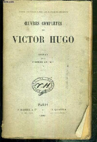 OEUVRES COMPLETES DE VICTOR HUGO - ROMAN - XIII. L'HOMME QUI RIT - II - ILLUSTREES DE 2 GRAVURES A L'EAU-FORTE COLLATIONNEES / EDITION DEFINITIVE D'APRES LES MANUSCRITS ORIGINAUX.