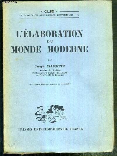 L'ELABORATION DU MONDE MODERNE / COLLECTION CLIO - INTRODUCTION AUX ETUDES HISTORIQUES 5