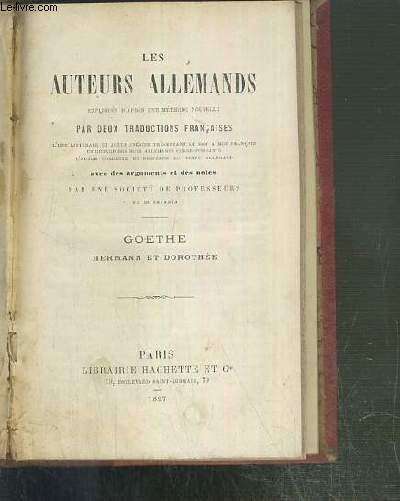 GOETHE - HERMANN ET DOROTHEE - LES AUTEURS ALLEMANDS EXPLIQUES D'APRES UNE METHODE NOUVELLE PAR DEUX TRADUCTIONS FRANCAISES - TEXTE EN ALLEMAND ET EN FRANCAIS.