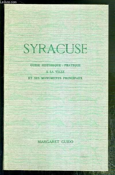 SYRACUSE - GUIDE HISTORIQUE-PRATIQUE A LA VILLE ET SES MONUMENTS PRINCIPAUX.