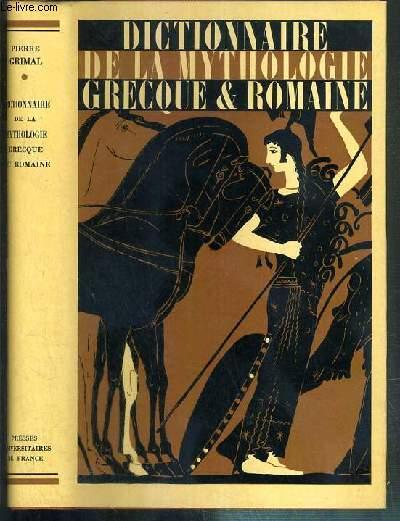 DICTIONNAIRE DE LA MYTHOLOGIE GRECQUE ET ROMAINE - 2eme EDITION CORRIGEE.