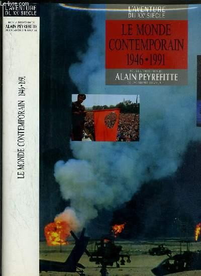 LE MONDE CONTEMPORAIN 1946-1991 / COLLECTION L'AVENTURE DU XXe SIECLE - D'APRES LES COLLECTIONS ET LES GRANDES SIGNATURES DU FIGARO.