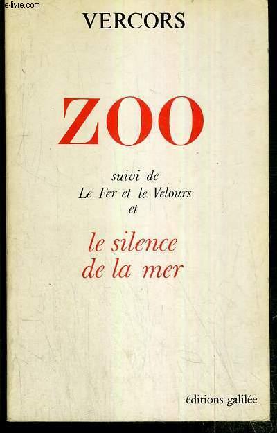 ZOO OU L'ASSASSIN PHILANTHROPE - LE FER ET LE VELOURS - LE SILENCE DE LA MER / THEATRE 1.