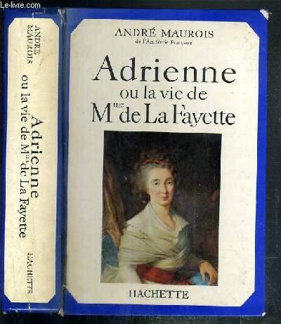 ADRIENNE OU LA VIE DE Mme DE LA FAYETTE