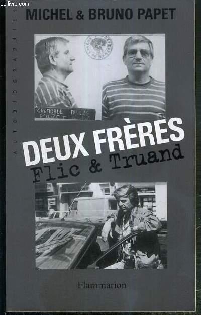 DEUX FRERES FLIC & TRUAND - AUTOBIOGRAPHIES.