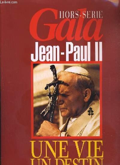 HORS-SERIE GALA - JEAN-PAUL II - UNE VIE - UN DESTIN