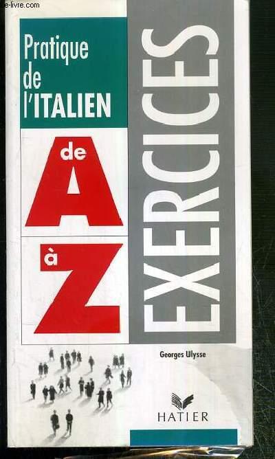 PRATIQUE DE L'ITALIEN DE A à Z - EXERCICES