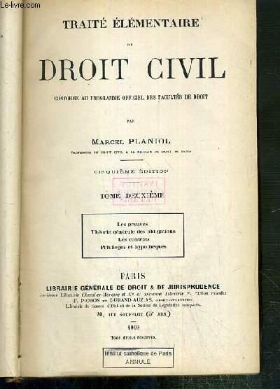 TRAITE ELEMENTAIRE DE DROIT CIVIL - TOME DEUXIEME - CINQUIEME EDITION - LES PREUVES - THEORIE GENERALE DES OBLIGATIONS - LES CONTRATS - PRIVILEGES ET HYPOTHESES.