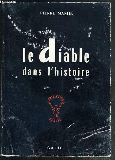 LE DIABLE DANS L'HISTOIRE / COLLECTION VERITE.