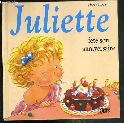 JULIETTE FETE SON ANNIVERSAIRE / COLLECTION JULIETTE N°5.